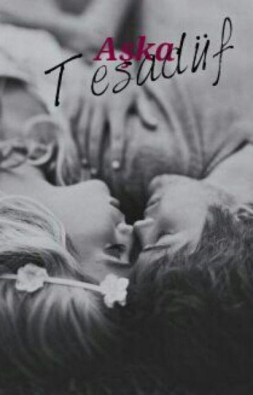 AŞKA TESADÜF  ( Aşkın Serisi * 3 )