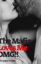The Mafia Loves me... OMG! - (Completed) - Slowly Editing by Justme_Ai