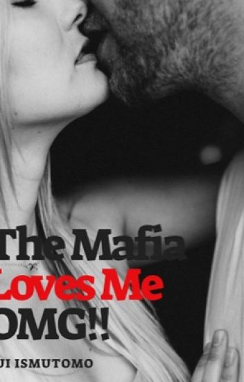 The Mafia Loves Me.. OMG!! (SAMPLE ONLY - BEING PUBLISHED ON MAY 2nd, 2018)