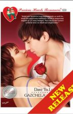 Dare To Love You (completed_published under PHR) by Gazchela_PHR