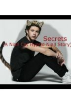 Secrets (A Niall Cat Hybrid Story) -One Direction Fanfiction- by Authenticity9812
