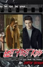"""Last First Fiss: A Zayn Malik Fan Fiction"" by EB by niallsprincesseb"
