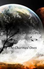 The Secret Circle Of The Charmed Ones by AureliaDuRaan