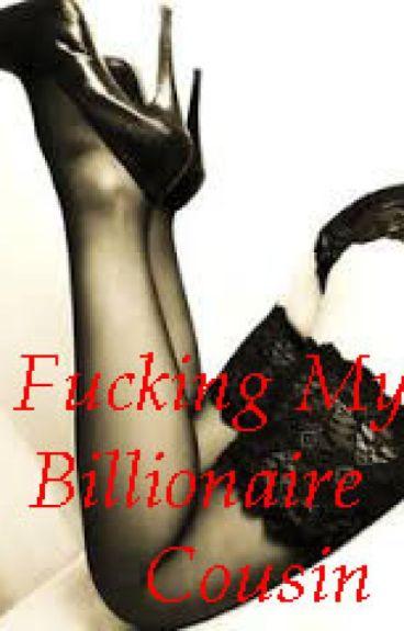 F*cking My Billionaire Cousin#Wattys2016