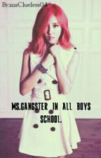 Ms. Gangster In All Boys School by missClueless04