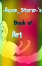-Aqua_Storm-'s Book of Art by -Aqua_Storm-