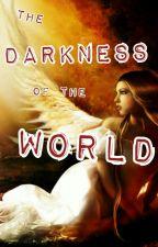 The darkness of the world by Nairuciputsch