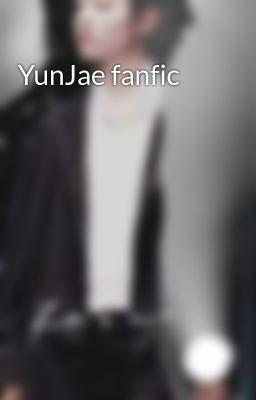 YunJae fanfic