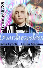 Mi Guardaespaldas(Raura Fanfiction)[Editando] by frances6789