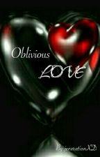 Oblivious Love by jenerationXD20