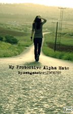My Protective Alpha Mate by HCI_Kennedy