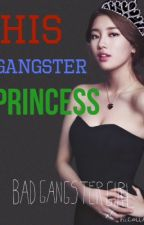 His Gangster Princess by donnutt_lover