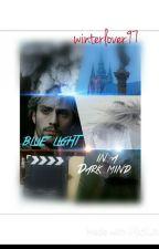blue light in a dark mind  by Winterlover97