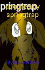 adopted by springtrap(#watty's2015) by nuclearizedfall0ut