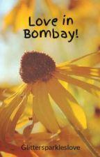 Love in Bombay! by Glittersparkleslove