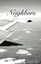 Neighbors | Luke Hemmings ♡♥♡♥ by AiaHemmings