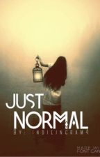 Just Normal by indieingram4
