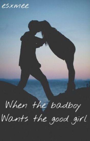 When the badboy wants the good girl.