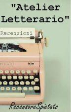 Atelier Letterario - Recensioni by RecensoreSpietato