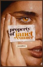 Property of Janet Conner [The Wattys 2016] by happilylonely-