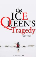 The Ice Queen's Tragedy (ON GOING) by y0haNna