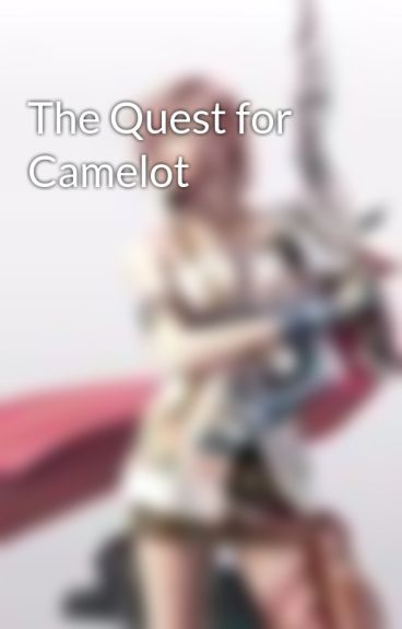 The Quest for Camelot by ScottsWeremoon