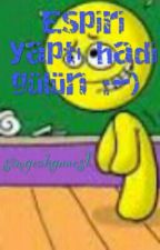 Espiri yaptı hadi gülün( ha ha ha ha ) by simgeakgunes1