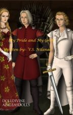 My pride and my grief: For my sister...A Jaime Lannister Story by NilaneeVs