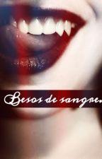 Besos de sangre. (Camren fanfics) by camrenbaes