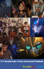 If Transformers: Prime Discovered Facebook by Bumblemus_Prime