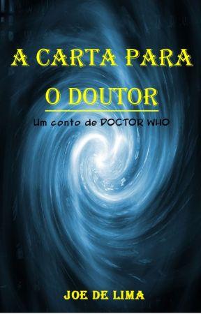 A Carta para o Doutor (Doctor Who) by JoedeLima