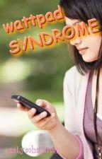 Wattpad Syndrome by saLymhalditah
