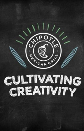 Cultivating Creativity by Chipotle