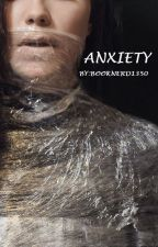 Anxiety by BookNerd1350