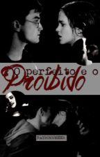 O perfeito e o proibido by PatronumHHr