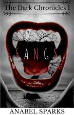 The Secret To The Fangs: The Dark Chronicles I by people_love_me101