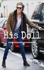 His Doll ≫ H.S AU. by Hxrrydxll