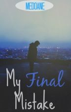 My Final Mistake [boyxboy] by xSkullxRedx