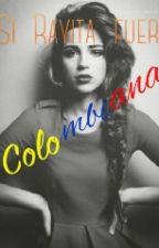 Si Rayita fuera Colombiana (Pausada)  by vmh03_