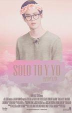 [OneShot] Sólo tu y yo(Suho y tu) by OhRyouta