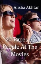 20 Types Of People At The Movies Wattys 2015 by AlishaAkhtar2