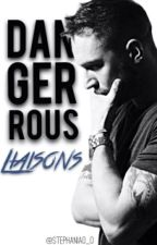Dangerous Liaisons ( An original Story) by Stephaniao_o