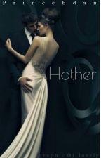 Hather (#Wattys2015) by PrinceEdan