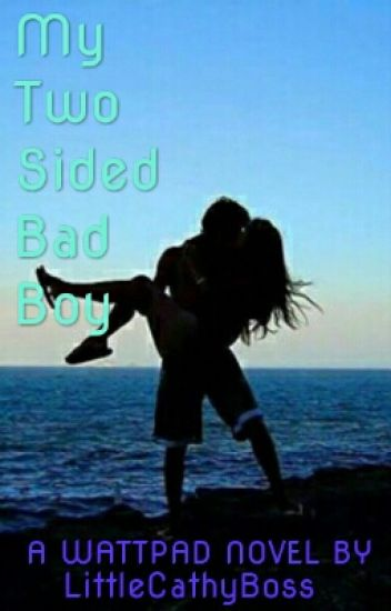 My Two Sided Bad Boy