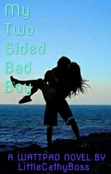 My Two Sided Bad Boy