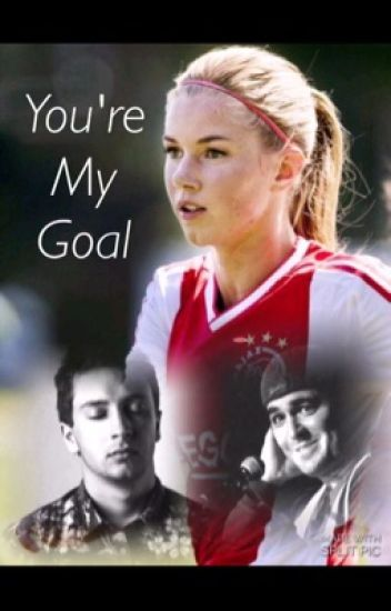 You're my goal