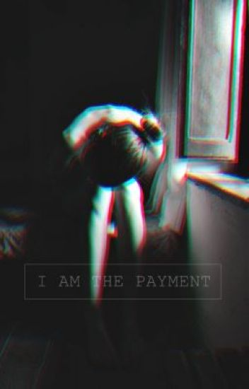 I am the Payment - r e v i s i n g -