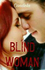 BLIND WOMAN ( sedang diperbaiki kalo sempet ) by CandelaLee