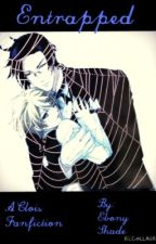 Entrapped. ( A Claude x Alois Fan Fiction ) by _moonprince_