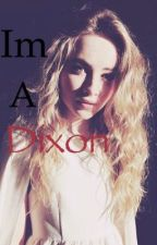 I'm a Dixon. ( Carl grimes fan fic) by fangirl_77